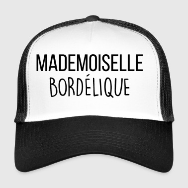 mademoiselle bordélique - Trucker Cap