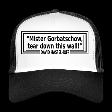 Wrong quote - Mister Gorbachev tear down this - Trucker Cap