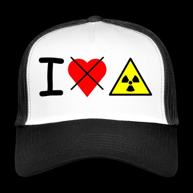 I dont love nuclear power - Trucker Cap
