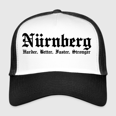 Nürnberg Harder Better Faster Stronger - Trucker Cap