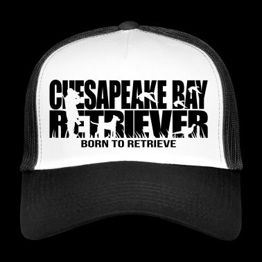 CHESAPEAKE BAY RETRIEVER born to retrieve - Trucker Cap