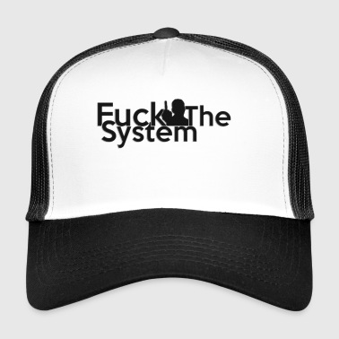 FUCK THE SYSTEM - Trucker Cap
