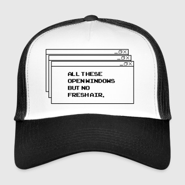 All These open Windows - Trucker Cap