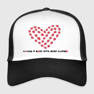 living is easy with closed eyes - Trucker Cap
