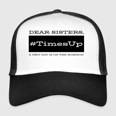 # Time's Up - Trucker Cap
