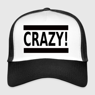 CRAZY - Trucker Cap