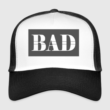 Bad - Trucker Cap