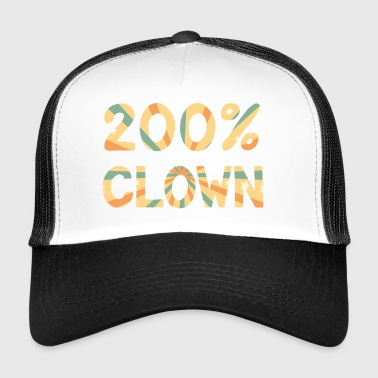 Clown: 200% Clown - Gift - Trucker Cap