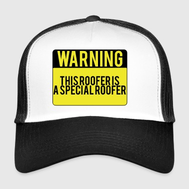 Roofing: Warning. This Roofer Is A Special - Trucker Cap