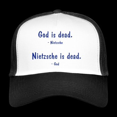 Nietzsche and God - both dead? Philosophy saying - Trucker Cap