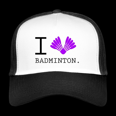 I love love Badminton - Trucker Cap