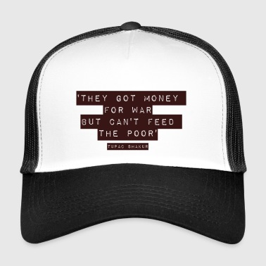 can not feed the poor - Trucker Cap