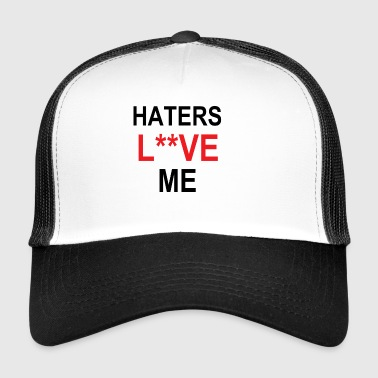 Haters Love Me - Trucker Cap