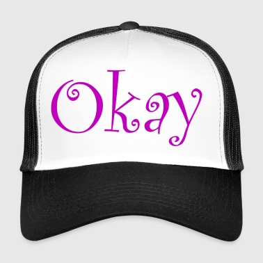 Okay Statement Girly Pink Gift - Trucker Cap
