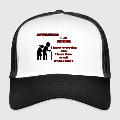 Attention, senior - Trucker Cap