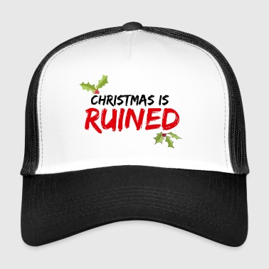 Christmas is RUINED - Trucker Cap
