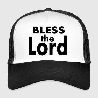 Bless the Lord - Trucker Cap