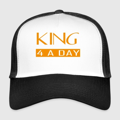 King for a day - Trucker Cap