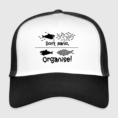 Do not panic, Organise! Occupy group defenseless demo - Trucker Cap
