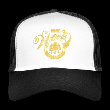 Step into the woods - Trucker Cap