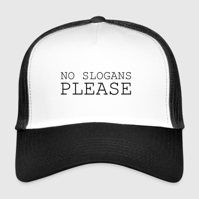 No slogans please - Trucker Cap