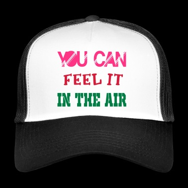 in the air - Trucker Cap