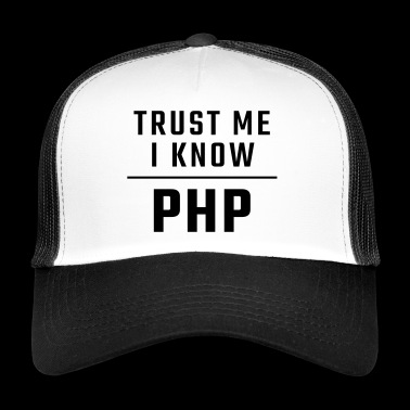 Trust me I know PHP - Trucker Cap