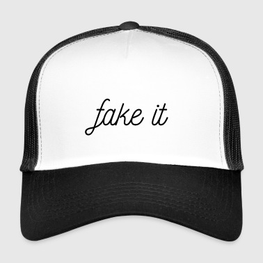 FAKE IT - Trucker Cap