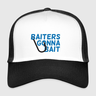 Fishing / Anglers / Fishing: Baiters Gonna Bait - Trucker Cap