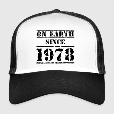 on Earth since 1978 40th Birthday Happy Birthday! - Trucker Cap