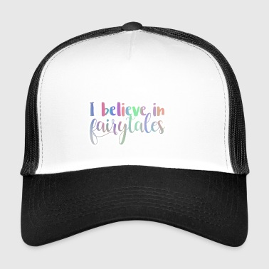 Fairy Tales: I Believe In Fairytales - Trucker Cap
