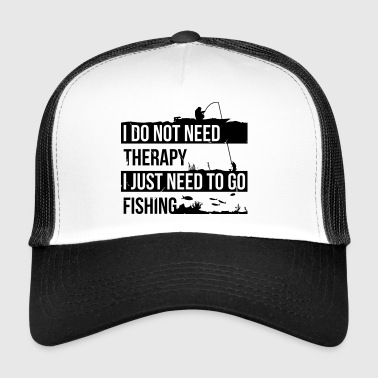 I need to go fishing - Trucker Cap