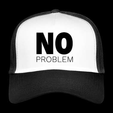 No problem - Trucker Cap