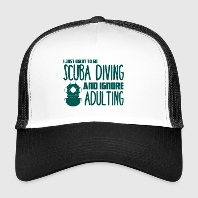 Buceador / buceo: I Just Want To Go Scuba ... - Gorra de camionero