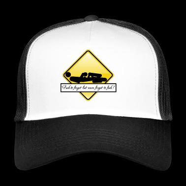 Never forget to fuck 9 - Trucker Cap