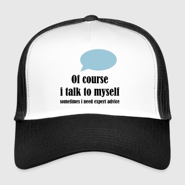 Talk to myself T.Shirt - Trucker Cap