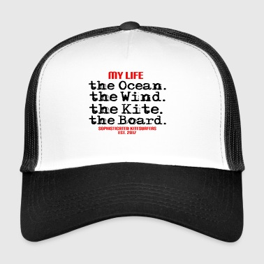MY LIFE - the ocean the wind the kite the board - Trucker Cap
