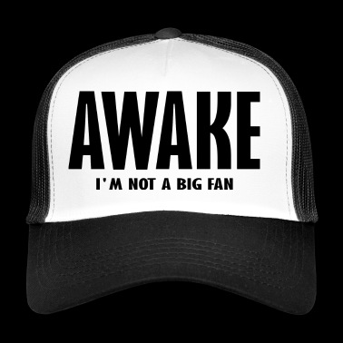 awake - Trucker Cap