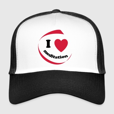 I love meditation - Trucker Cap