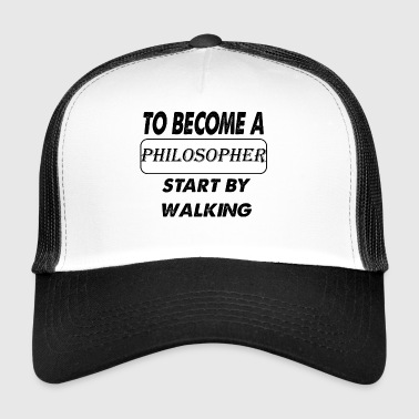 to become a philosopher - Trucker Cap
