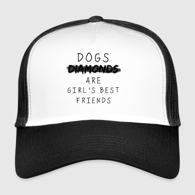 Dogs are Girl's best Friends - Trucker Cap