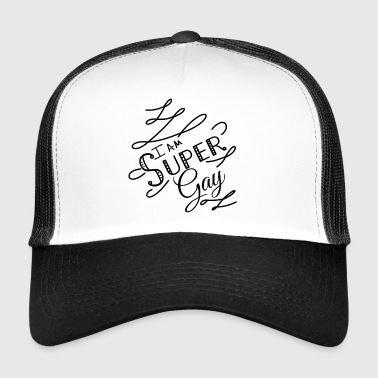 I am super gay - Trucker Cap
