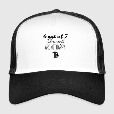 6 out of 7 dwarfs are not happy - Trucker Cap