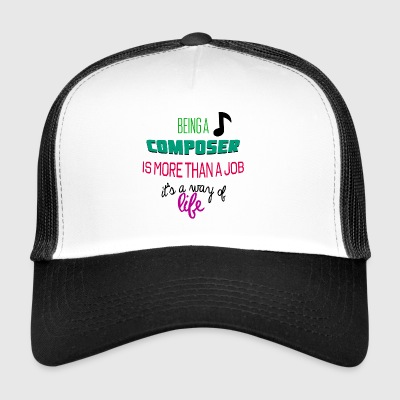 Being a composer - Trucker Cap