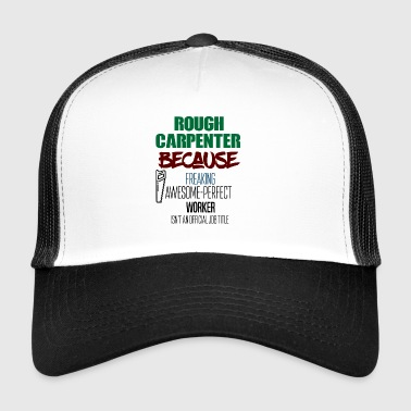Rough Carpenter - Trucker Cap