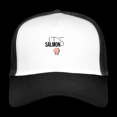 It's salmon time - Trucker Cap