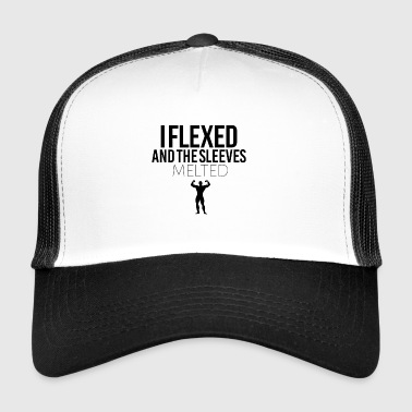 I flexed and the sleeves melted - Trucker Cap