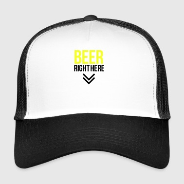 Beer right here - Trucker Cap