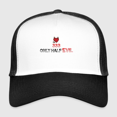 333 is only half evil - Trucker Cap
