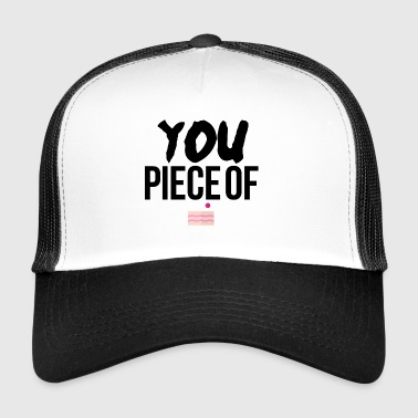 You piece of cake - Trucker Cap